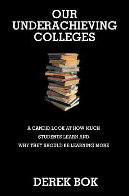 """Derek Bok's """"Our Underachieving Colleges"""" (2006)"""